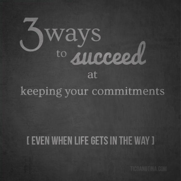 3 ways to succeed at keeping commitments