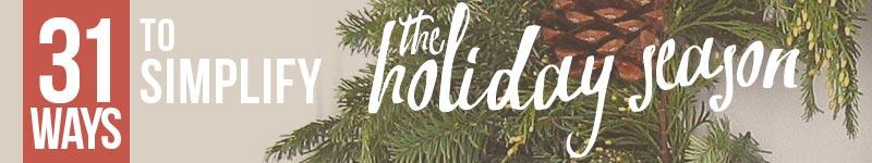 31 ways to simplify the holiday season - makeroomforgreatness.com