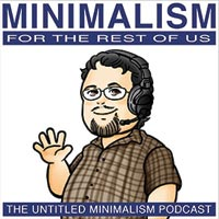 Minimalism for the Rest of Us podcast   simple living
