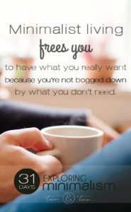 Minimalist living frees you to have what you really want because you're not bogged down by what you don't need. ~Tico&Tina | minimalism | simple living