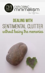 dealing with sentimental clutter without losing the memories   31 Days Exploring Minimalism   simple living   keepsakes   upcycling