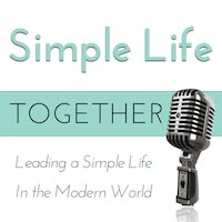 Simple Life Together podcast   minimalism   simple living