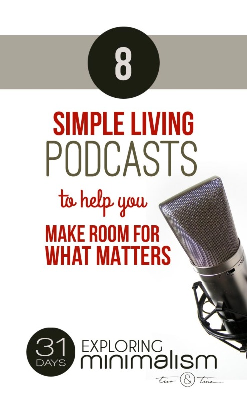 8 Simple Living Podcasts to Help You Make Room for What Matters   31 Days Exploring Minimalism
