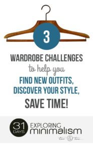 3 Wardrobe Challenges to Help You Find New Outfits, Discover Your Style, Save Time!   minimalist living, minimalism, simple living