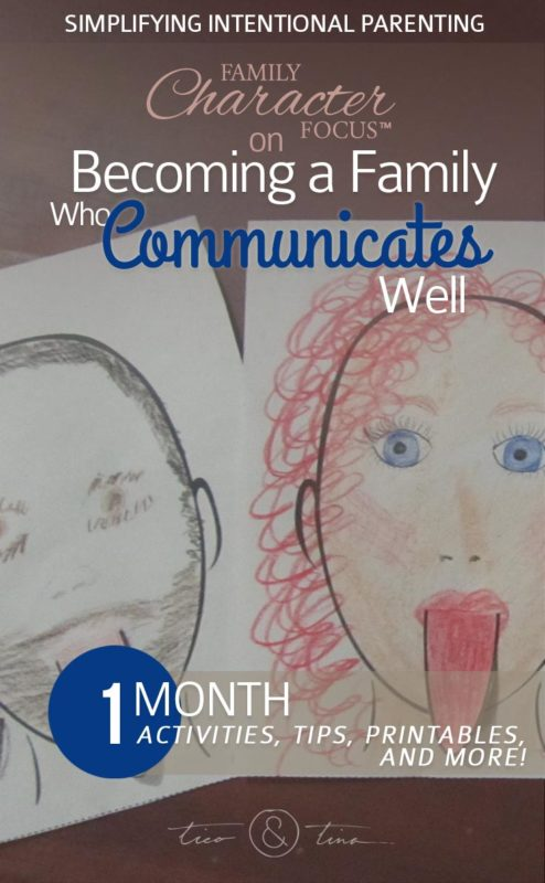 Becoming a Family Who Communicates Well - activities, tips, printables, and more! | Family Character Focus™, Simplifying Intentional Parenting