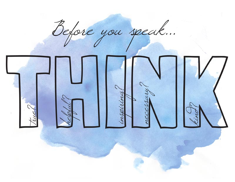 Before you speak, think - is it TRUE? is it HELPFUL? is it INSPIRING? is it NECESSARY? is it KIND? | printable