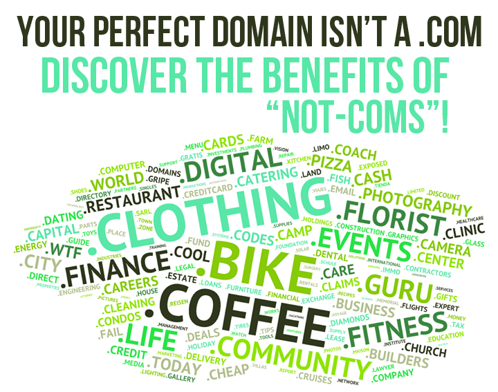 """finding the perfect domain name - discover the benefits of the new """"not-coms"""""""