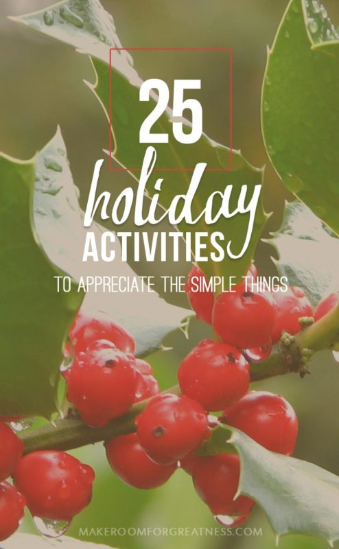 25 Simple & Free Holiday Activities to help you appreciate the simple things - family activities, being together