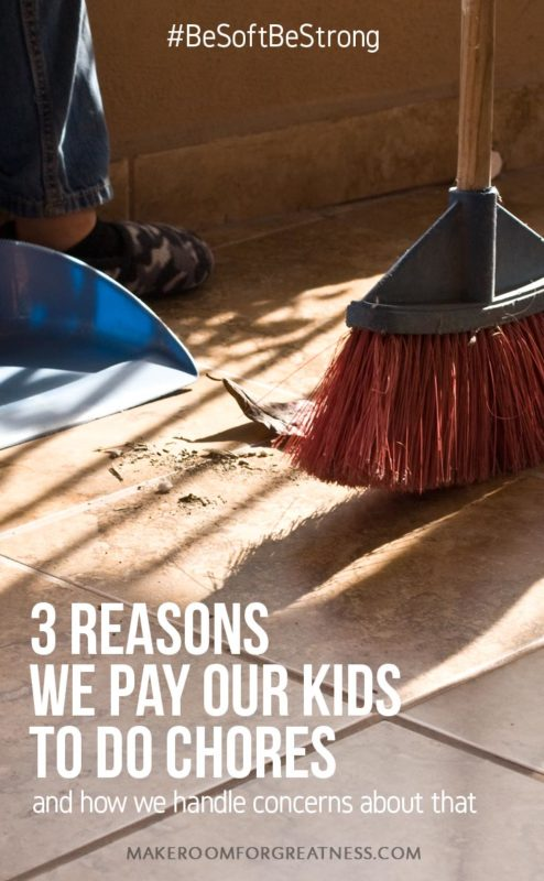 Mom guilt often pops up when talking about the choices parents have to make in handling different issues with their kids. But really, you need to be soft and strong. Here's why we choose to pay our kids for chores, and how we handle some concerns about that.